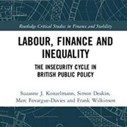 Labour, Finance and Inequality: The Insecurity Cycle in British Public Policy